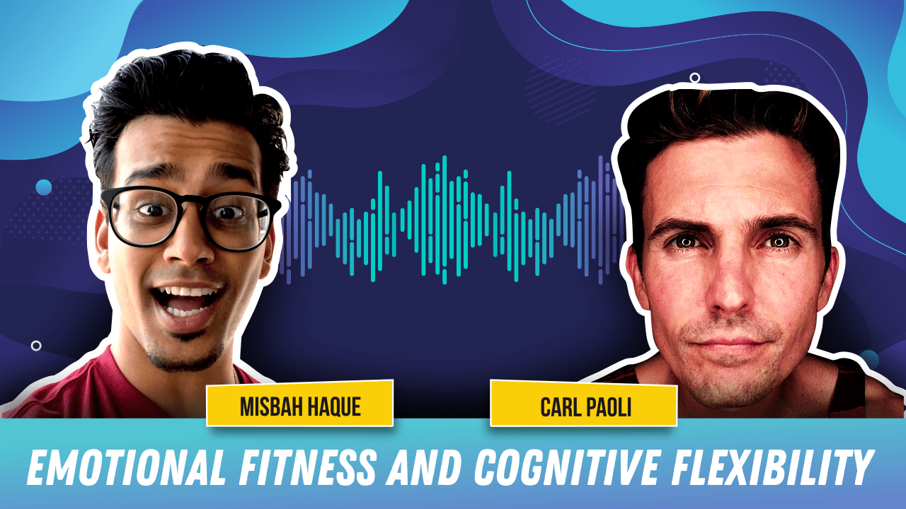 Emotional Fitness and Cognitive Flexibility w/ Carl Paoli