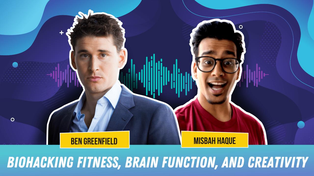Biohacking Fitness, Brain Function, and Creativity